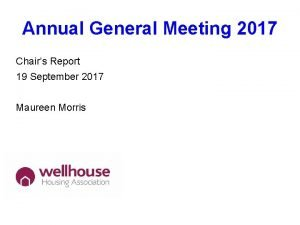 Annual General Meeting 2017 Chairs Report 19 September