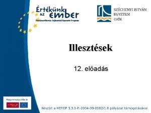 Illesztsek 12 elads Szchenyi Istvn Egyetem Illesztsek alapfogalmai