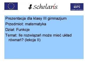Prezentacja dla klasy III gimnazjum Przedmiot matematyka Dzia