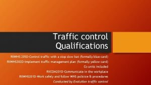 Traffic control Qualifications RIIWHS 205 DControl traffic with