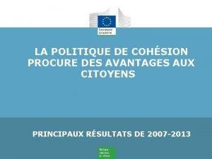 LA POLITIQUE DE COHSION PROCURE DES AVANTAGES AUX