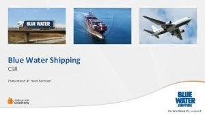 Blue Water Shipping CSR Prsenteret af Heidi Berntsen