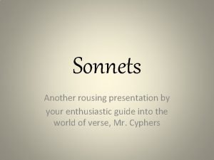 Sonnets Another rousing presentation by your enthusiastic guide