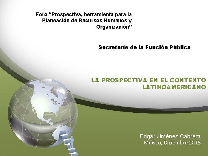Foro Prospectiva herramienta para la Planeacin de Recursos