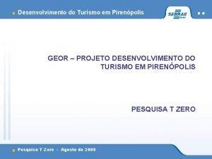 Desenvolvimento do Turismo em Pirenpolis GEOR PROJETO DESENVOLVIMENTO