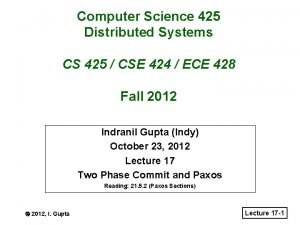 Computer Science 425 Distributed Systems CS 425 CSE