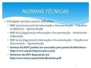 NORMAS TCNICAS Principais normas a serem utilizadas NBR