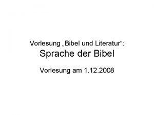 Vorlesung Bibel und Literatur Sprache der Bibel Vorlesung