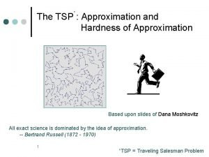 The TSP Approximation and Hardness of Approximation Based