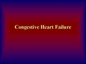 Congestive Heart Failure Congestive Heart Failure Definition Impaired