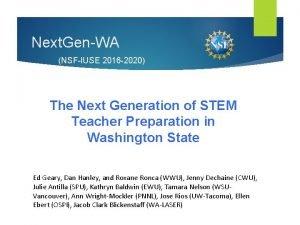 Next GenWA NSFIUSE 2016 2020 The Next Generation
