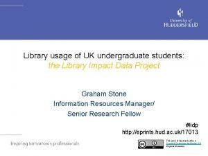 Library usage of UK undergraduate students the Library