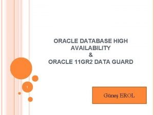 ORACLE DATABASE HIGH AVAILABILITY ORACLE 11 GR 2