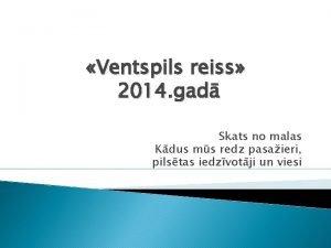 Ventspils reiss 2014 gad Skats no malas Kdus