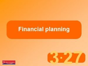 Financial planning 3 27 Financial planning and change