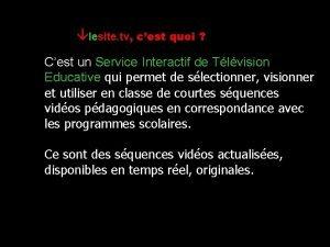 lesite tv cest quoi Cest un Service Interactif