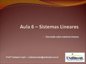 Aula 6 Sistemas Lineares Discusso sobre sistemas lineares