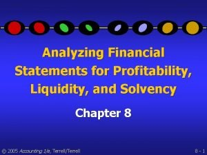 Analyzing Financial Statements for Profitability Liquidity and Solvency