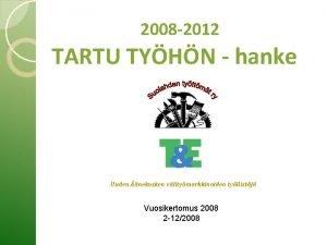 2008 2012 TARTU TYHN hanke Uuden nekosken vlitymarkkinoiden