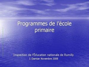 Programmes de lcole primaire Inspection de lducation nationale