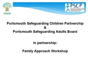 Portsmouth Safeguarding Children Partnership Portsmouth Safeguarding Adults Board