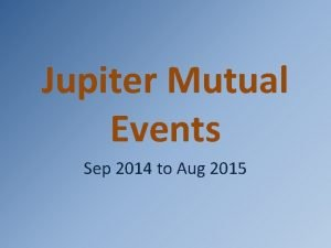 Jupiter Mutual Events Sep 2014 to Aug 2015