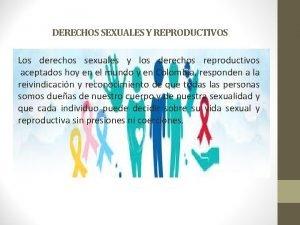 DERECHOS SEXUALES Y REPRODUCTIVOS Los derechos sexuales y