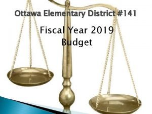 Ottawa Elementary District 141 Fiscal Year 2019 Budget