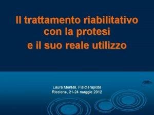 Il trattamento riabilitativo con la protesi e il