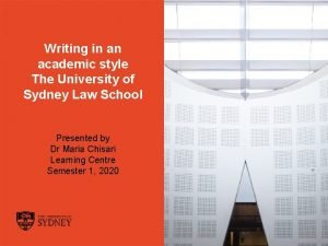 Writing in an academic style The University of