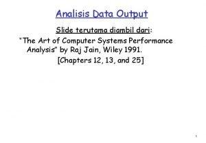 Analisis Data Output Slide terutama diambil dari The