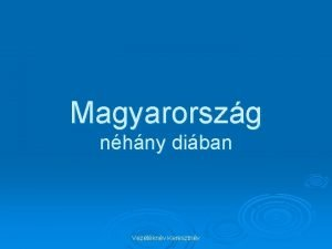 Magyarorszg nhny diban Vezetknv Keresztnv Magyarorszg nagy tjegysgei