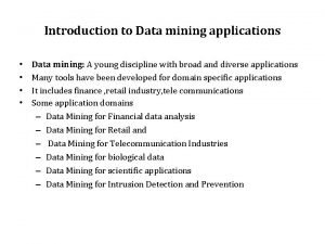 Introduction to Data mining applications Data mining A