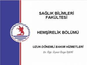 SALIK BLMLER FAKLTES HEMRELK BLM UZUN DNEML BAKIM