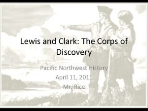 Lewis and Clark The Corps of Discovery Pacific