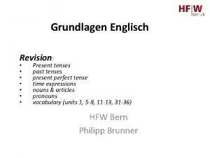 Grundlagen Englisch Revision Present tenses past tenses present