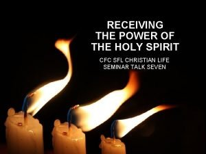 RECEIVING THE POWER OF THE HOLY SPIRIT Receiving