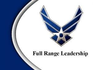 Full Range Leadership Overview The Concept of Full