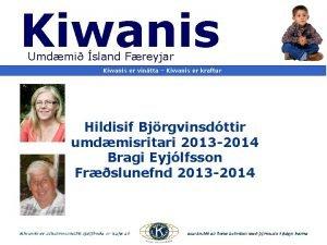 Kiwanis Umdmi sland Freyjar Kiwanis er vintta Kiwanis