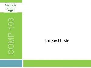 COMP 103 Linked Lists 2 RECAPTODAY RECAP Linked