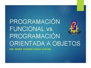 PROGRAMACIN FUNCIONAL vs PROGRAMACIN ORIENTADA A OBJETOS ING