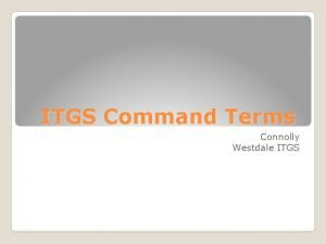 ITGS Command Terms Connolly Westdale ITGS Definition out