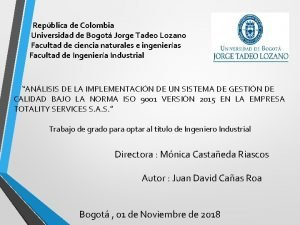 Repblica de Colombia Universidad de Bogot Jorge Tadeo