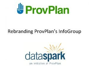 Rebranding Prov Plans Info Group WHY Info Group