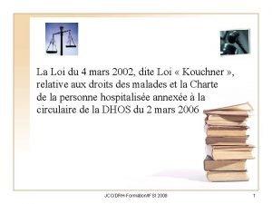 La Loi du 4 mars 2002 dite Loi