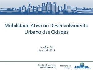 Mobilidade Ativa no Desenvolvimento Urbano das Cidades Braslia