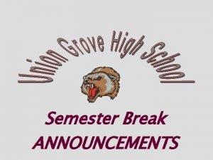 Semester Break ANNOUNCEMENTS SEMESTER BREAK HENRY COUNTY SCHOOLS
