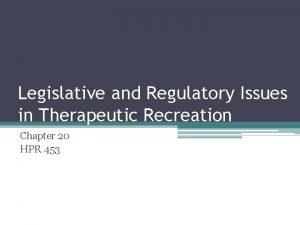 Legislative and Regulatory Issues in Therapeutic Recreation Chapter