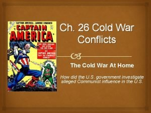 Ch 26 Cold War Conflicts The Cold War