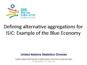Defining alternative aggregations for ISIC Example of the